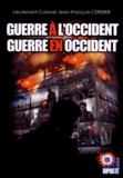 Jean-François Cerisier - Guerre à l'Occident, guerre en Occident.