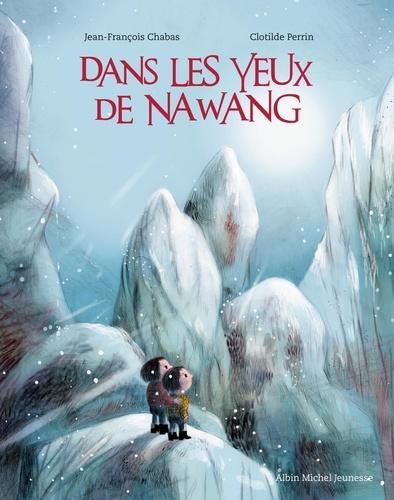 Jean-François Chabas et Clotilde Perrin - Dans les yeux de Nawang.