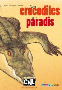 Jean-François Chabas - Des crocodiles au paradis.