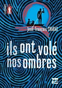 Jean-François Chabas - Ils ont volé nos ombres.