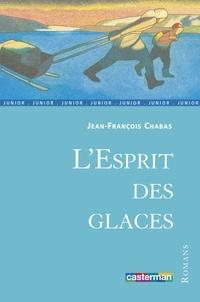 Jean-François Chabas - L'esprit des glaces.