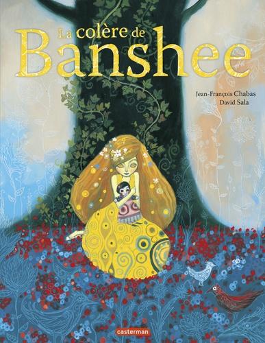 Jean-François Chabas et David Sala - La colère de Banshee.