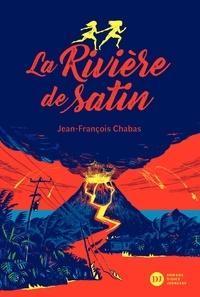 Jean-François Chabas - La Rivière de satin.