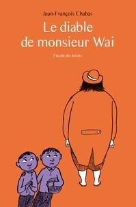 Le diable de monsieur Wai - Jean-François Chabas | Showmesound.org