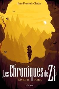 Jean-François Chabas - Les Chroniques de Zi Tome 2 : Nara.