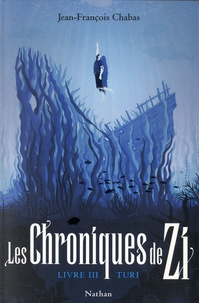 Jean-François Chabas - Les Chroniques de Zi Tome 3 : Turi.