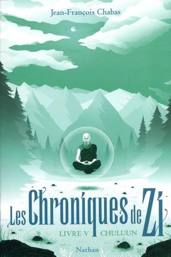 Jean-François Chabas - Les Chroniques de Zi Tome 5 : Chuluun.