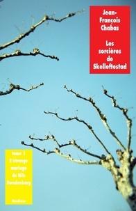 Jean-François Chabas - Les sorcières de Skelleftestad Tome 1 : L'étrange mariage de Nils Swedenborg.