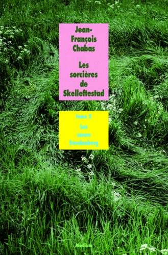 Jean-François Chabas - Les sorcières de Skelleftestad Tome 2 : Les soeurs Swedenborg.
