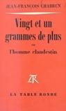 Jean-François Chabrun - Vingt et un grammes de plus - Ou L'homme clandestin.