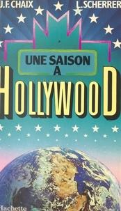 Jean-François Chaix et Loulilou Scherrer - Une saison à Hollywood.