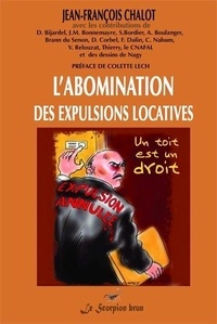 Jean-francois Chalot - L'abomination des expulsions locatives - ouvrages collectif.