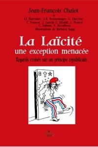 Jean-francois Chalot et  alii - La laïcité, une exception menacée - Regards croisés sur un principe républicain 2020.