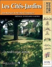 Jean-François Champeaux - Les cités-jardins - Un modèle pour demain.