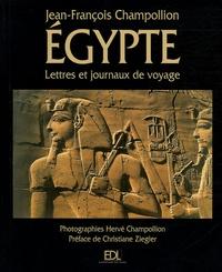Jean-François Champollion - L'Egypte - Lettres et journaux du voyage (1828-1829).