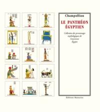 Jean-François Champollion - Le Panthéon égyptien - Collection des personnages mythologiques de l'ancienne Egypte.