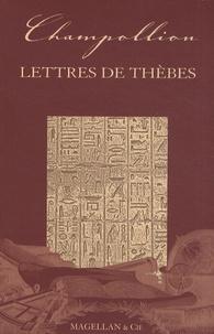 Jean-François Champollion - Lettres de Thèbes.