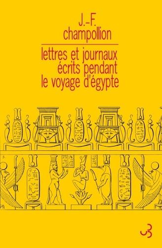 Lettres et journaux écrits pendant le voyage d'Egypte