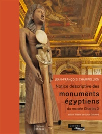 Jean-François Champollion - Notice descriptive des monuments égyptiens du musée Charles X.