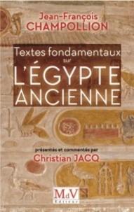 Jean-François Champollion - Textes fondamentaux sur l'Egypte ancienne.