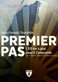 Jean-François Chandellier - Premier pas - 1570 km à pied jusqu'à Compostelle par la voie de Tours et le chemin du nord.