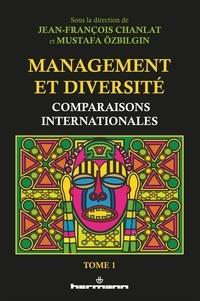Jean-François Chanlat et Mustafa Ozbilgin - Management et diversité - Tome 1, Comparaisons internationales.
