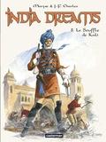 Jean-François Charles et  Maryse - India Dreams Tome 8 : Le Souffle de Kali.
