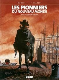 Jean-François Charles - Les Pionniers du nouveau monde - Tome 04 - La Croix de Saint-Louis.