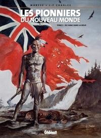 Jean-François Charles - Les Pionniers du nouveau monde - Tome 05 - Du Sang dans la boue.