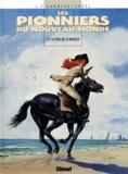 Jean-François Charles et  Ersel - Les Pionniers du Nouveau Monde Tome 11 : Le Piège de la Rochelle.