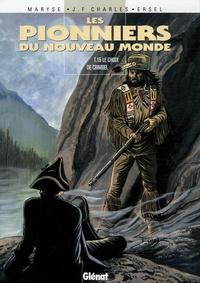 Jean-François Charles et  Ersel - Les Pionniers du Nouveau Monde Tome 15 : Le Choix de Crimbel.
