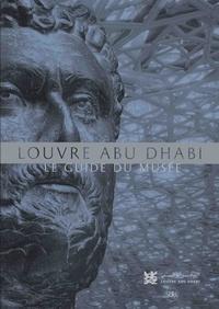 Jean-François Charnier - Louvre Abu Dhabi - Le guide du musée.