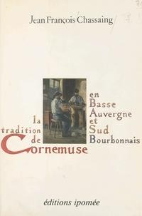 Jean-François Chassaing et F. Bordois - La tradition de cornemuse en Basse-Auvergne et Sud-Bourbonnais.