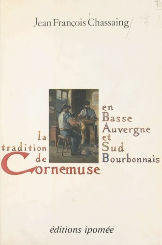 La tradition de cornemuse en Basse-Auvergne et Sud-Bourbonnais