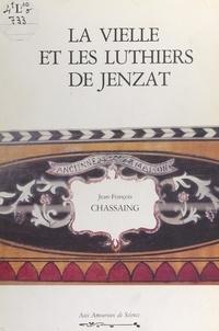 Jean-François Chassaing et  Collectif - La vielle et les luthiers de Jenzat.