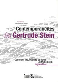 Jean-François Chassay et Eric Giraud - Contemporanéités de Gertrude Stein - Comment lire, traduire et écrire Gertrude Stein aujourd'hui.