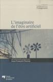 Jean-François Chassay - L'imaginaire de l'être artificiel.