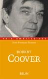 Jean-François Chassay - Robert Coover - L'écriture contre les mythes.