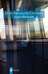 Jean-François Chassay - Sous pression.