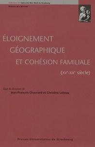Jean-François Chauvard et Christine Lebeau - Eloignement géographique et cohésion familiale (XVe-XXe siècle).
