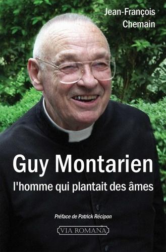 Guy Montarien. L'homme qui plantait des âmes