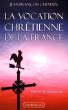 Jean-François Chemain - La vocation chrétienne de la France.