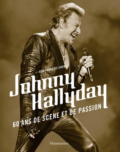 Johnny Hallyday 60 Ans De Scene Et De Passion Beau Livre