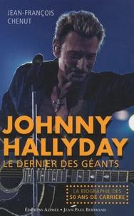 Jean-François Chenut - Johnny Hallyday - Le dernier des géants.