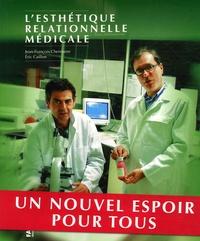 Jean-François Chermann et Eric Caillon - L'esthétique relationnelle médicale.