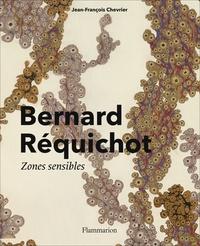 Jean-François Chevrier - Bernard Réquichot - Zones sensibles.