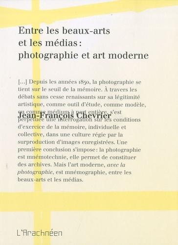 Jean-François Chevrier - Entre les beaux-arts et les médias : photographie et art moderne.