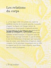 Jean-François Chevrier - Les relations du corps.