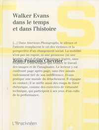Jean-François Chevrier - Walker Evans dans le temps et dans l'histoire.