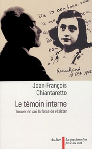 Jean-François Chiantaretto - Le témoin interne.